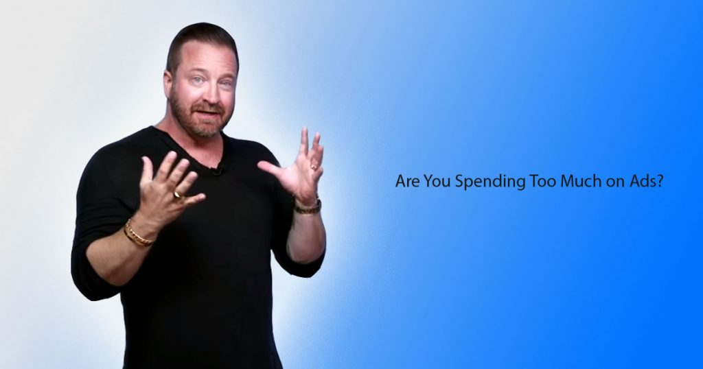 are you spending too much on ads