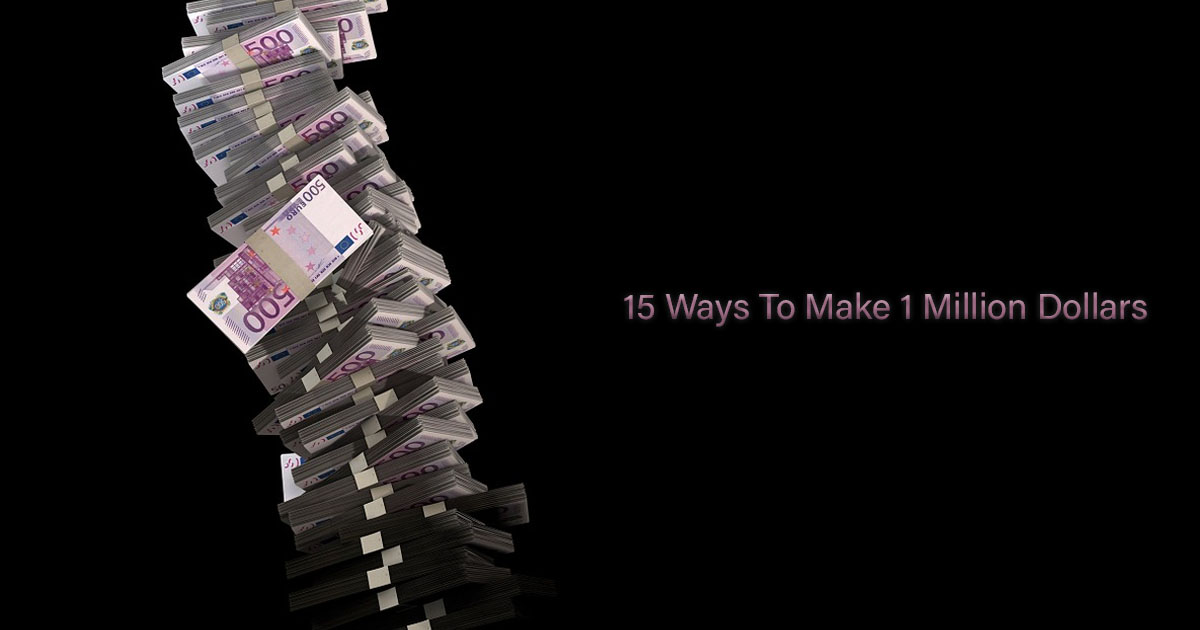 15 Ways To Make One Million Dollars