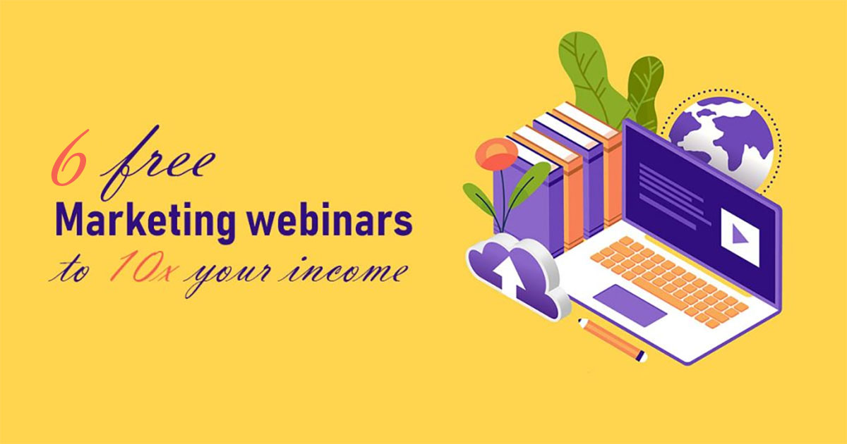 Free marketing webinars to 10x your affiliate income [ TOP 6 ]