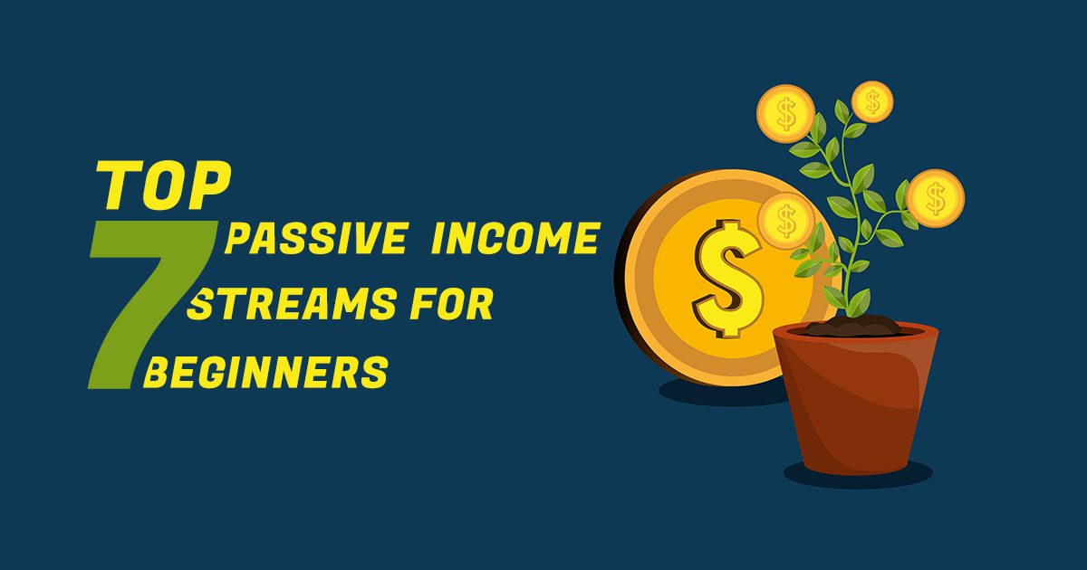 Beginner passive income streams [ TOP 7 ]