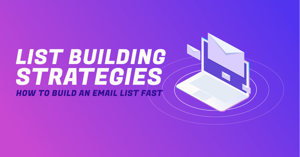 How to build an email list fast applying List Building Strategies