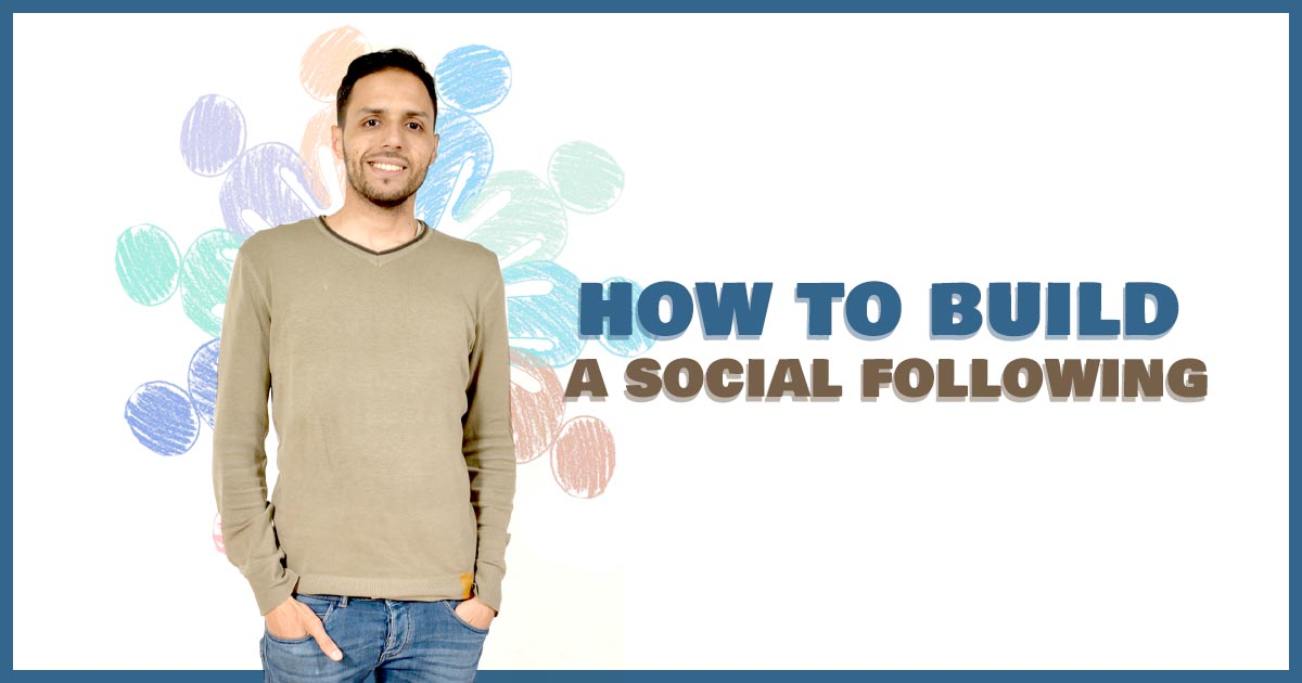 How to Build social media following [2019]
