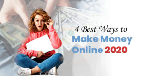 How to Make Money Online 2020 [4 Best ways]